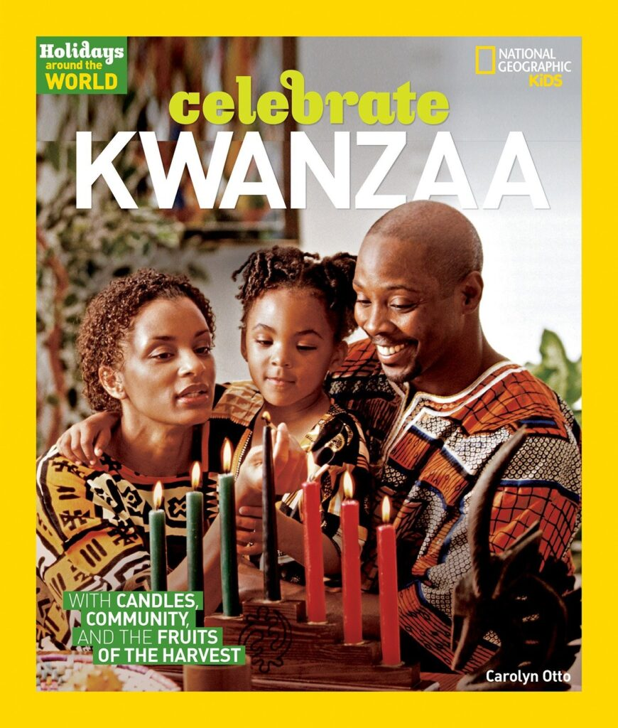 Holidays Around The World- Celebrate Kwanzaa (National Geographic Kids) by Carolyn Otto