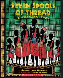 Seven Spools of Thread- A Kwanzaa Story by Angela Shelf Medearis