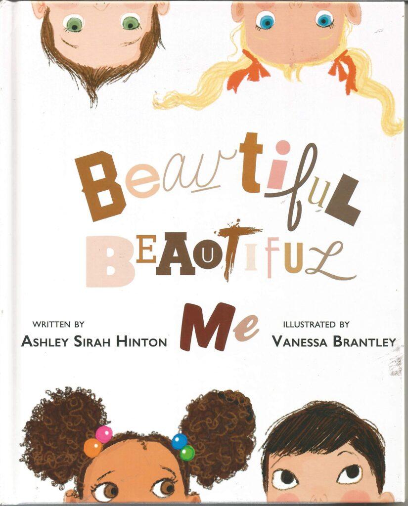 Beautiful, Beautiful Me by Ashley Sirah Hinton