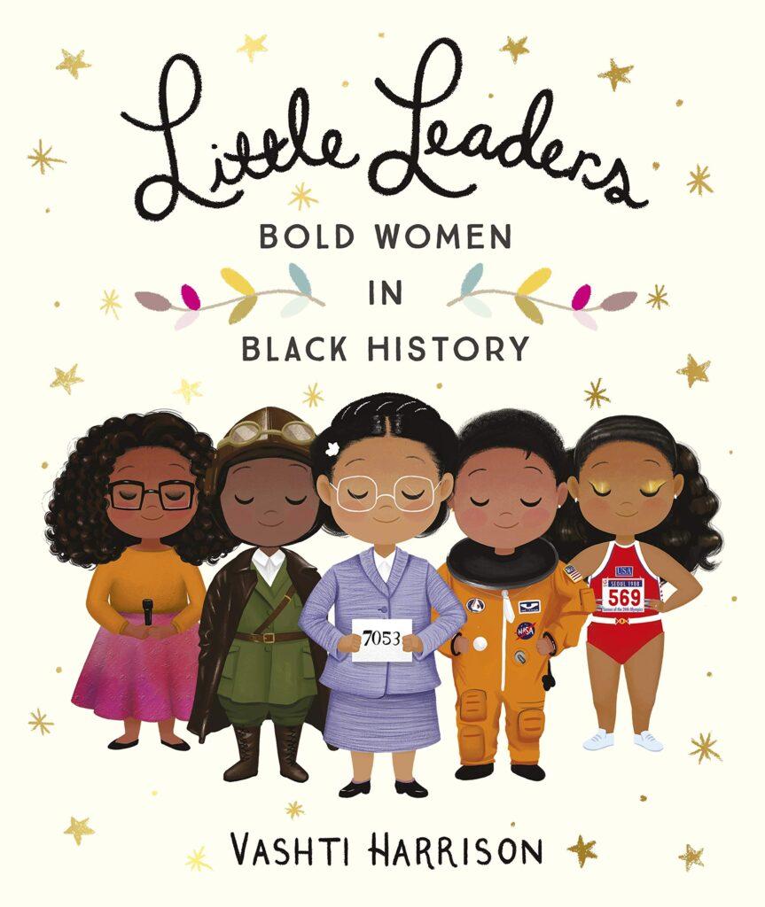 Little Leaders - Bold Women in Black History by Vashti Harrison