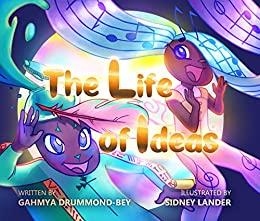 The Life of Ideas by Gahmya Drummond-Bey